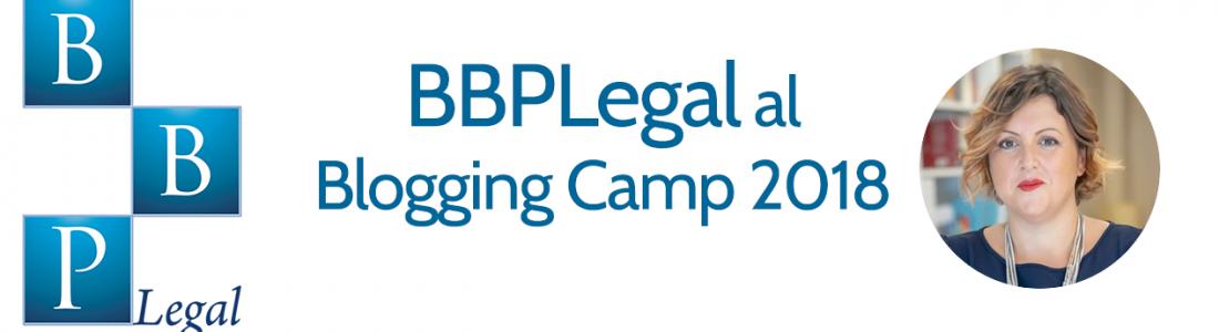 BBPLegal al Blogging Camp il 22 Settembre 2018
